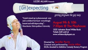 Lizzie Allan (un)expecting One Woman Show white Rock Players Club August 2019