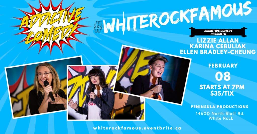 Addictive Comedy White Rock Famous Show